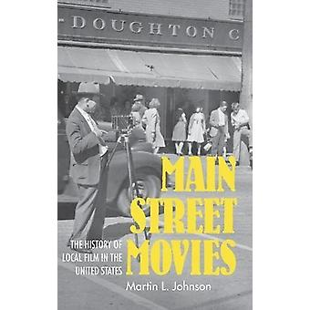 Main Street Movies - The History of Local Film in the United States by
