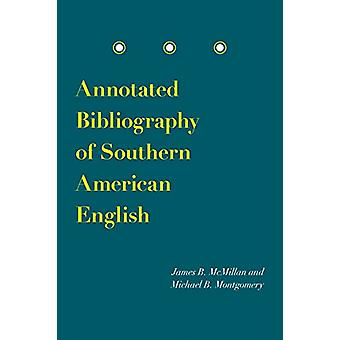 Annotated Bibliography of Southern American English by James B. McMil