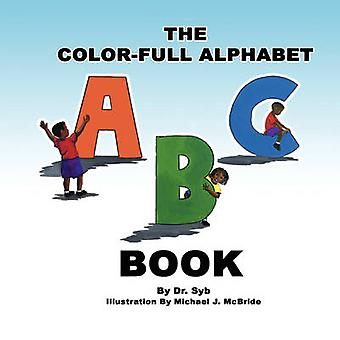 The Color-Full Alphabet Book by Ph D Sybril M Bennett - 9780981807430