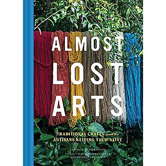 Almost Lost Arts by Emily Freidenrich - 9781452170206 Book