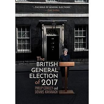 The British General Election of 2017 by Philip Cowley - 9783030043018
