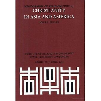Christianity in Asia and America After A.D.1500 - Section 24 by J. F.