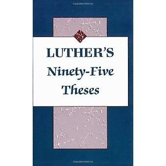Luthers's Ninety-Five Theses by Harold J. Grimm - 9780800612658 Book