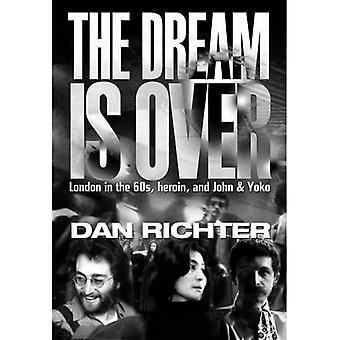 The Dream is Over: London in the 60s, Heroin, and John and Yoko