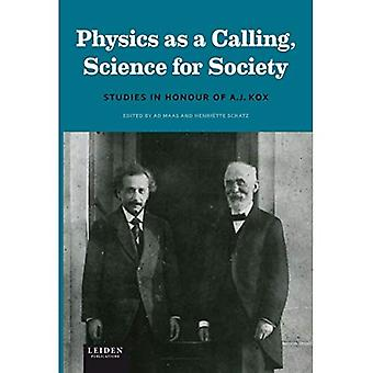 Physics as a Calling, Science for Society: Studies in Honour of A. J. Kox
