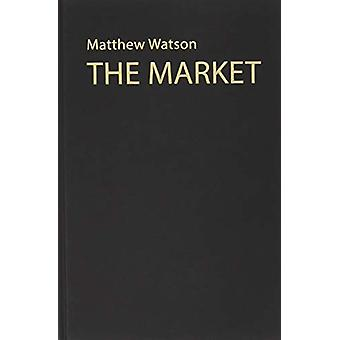 The Market by Matthew Watson - 9781911116608 Book