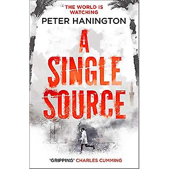 A Single Source - 'Topical - authoritative and gripping' Charles Cummi