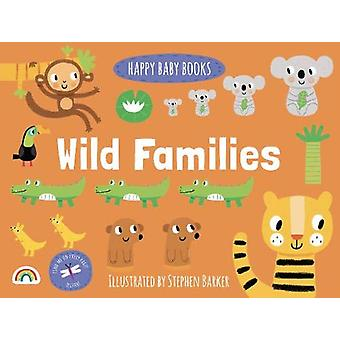 Happy Baby - Wild Families by Stephen Barker - 9781784682101 Book