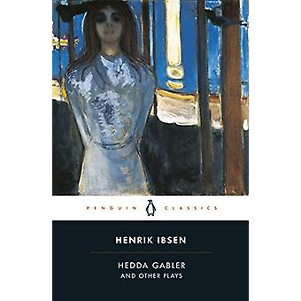 Hedda Gabler and Other Plays by Henrik Ibsen - 9780141194578 Book