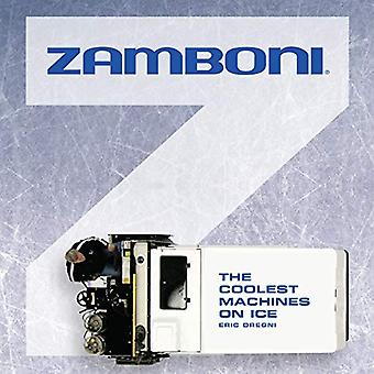 Zamboni - The Coolest Machines on Ice by Eric Dregni - 9780760367117 B