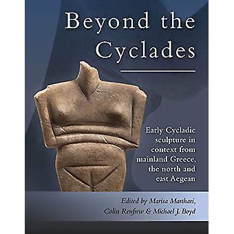 Au-delà des Cyclades - Sculpture cycladique précoce dans le contexte de Mainlan