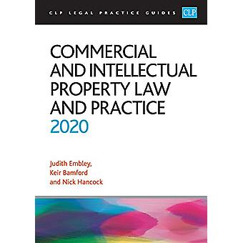 Commercial and Intellectual Property Law and Practice 2020 by Kier Ba