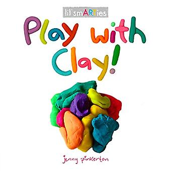 Play with Clay! by Jenny Pinkerton - 9780593094419 Book