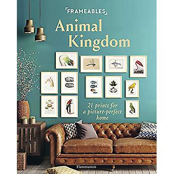 Frameables - Animal Kingdom - 21 Prints for a Picture-Perfect Home by C