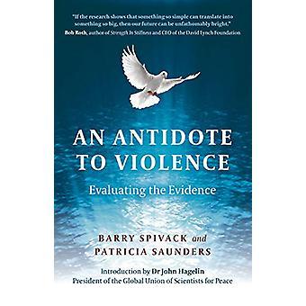 Tegengif voor geweld - An - Evaluatie van het bewijs door Barry Spivack -