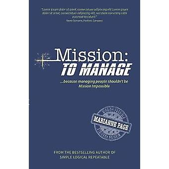 Mission - To Manage - Because managing people doesn't need to be missio