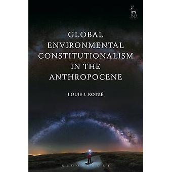 Global Environmental Constitutionalism vuonna Anthropocene Louis J