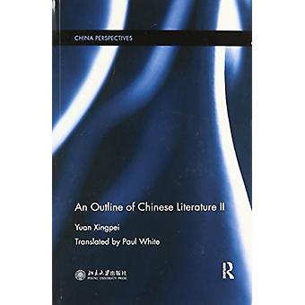 An Outline of Chinese Literature II von Xingpei & Yuan Professor des Department of Chinese Language and Literature & Peking University & China