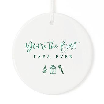 You're The Best Papa Ever-christmas Ornament