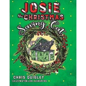 Josie the Christmas Saving Cat by Chris Quigley - 9780228822394 Book