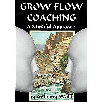 Grow Flow Coaching by Anthony Wolfe - 9780957291928 Book