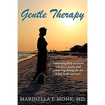 Gentle Therapy by Marinella F Monk MD - 9781462401901 Book