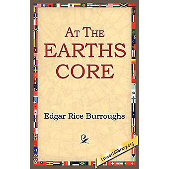 At the Earth's Core by Edgar Rice Burroughs - 9781595402080 Book