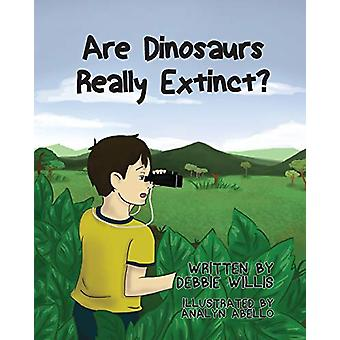 Are Dinosaurs Really Extinct? by Debbie Willis - 9781634170383 Book