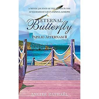 Eternal Butterfly Papilio Aeternam II by Angier Raphael - 97816457007