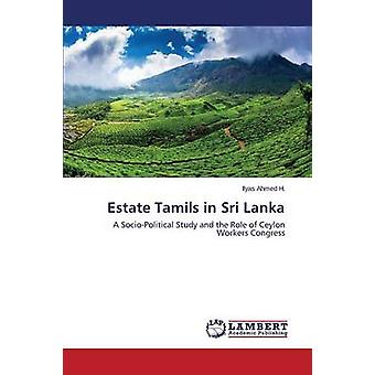 Estate Tamils in Sri Lanka by Ahmed H Ilyas - 9783659577024 Book