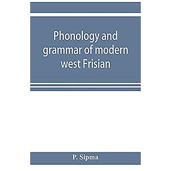 Phonology and grammar of modern west Frisian - with phonetic texts an