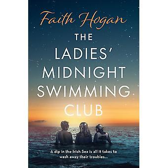 The Ladies Midnight Swimming Club by Faith Hogan
