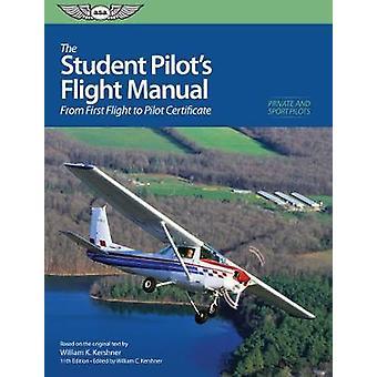 Student Pilots Manual de zbor de la primul zbor la certificat de pilot de Kershner