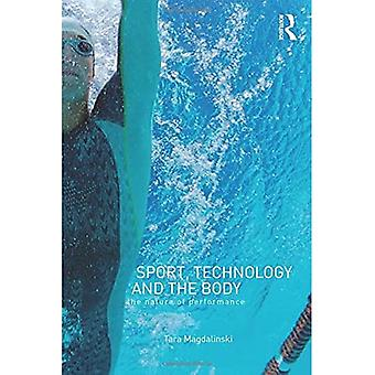 Sport, Technology and the Body: The Nature of Performance (Ethics & Sport) (Ethics and Sport)