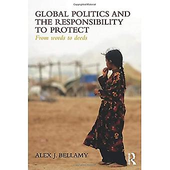 Global Politics and the Responsibility to Protect: From Words to Deeds