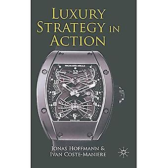 Luxury Strategy in Action