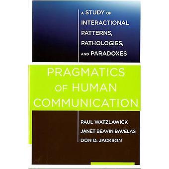 Pragmatics of Human Communication - A Study of Interactional Patterns