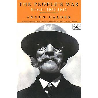 The People's War - Britain 1939-1945 by Angus Calder - 9780712652841 B