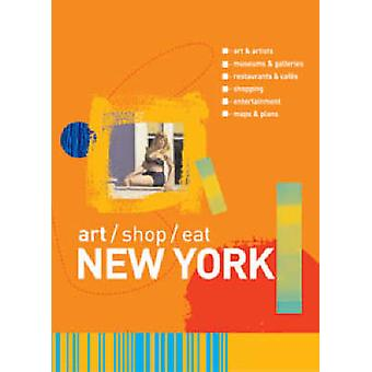 art/shop/eat New York by Carol Von Pressentin Wright - 9780713667196