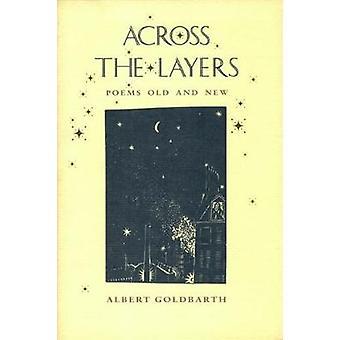 A través de las capas - poemas viejos y nuevos por Albert Goldbarth - 9780820315