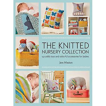 The Knitted Nursery Collection - 14 Cuddly Toys and Colourful Accessor