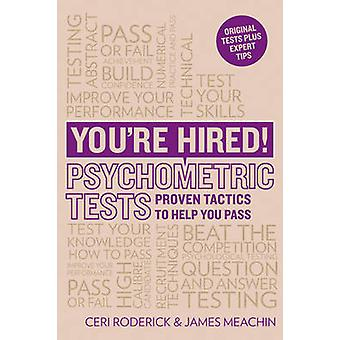 You're Hired! Psychometric Tests - Proven Tactics to Help You Pass by