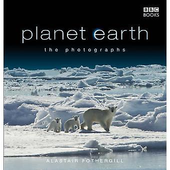 -Pianeta terra-- Le fotografie da Alastair Fothergill - 978184607346