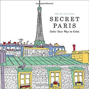 Le secret de Paris: Couleur votre chemin au calme