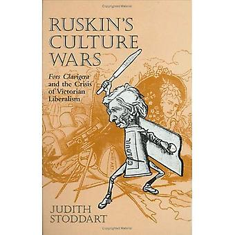 Ruskin&s Culture Wars : Fors Clarigera and the Crisis of Victorian Liberalism