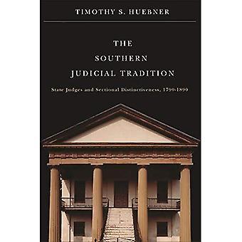 De zuidelijke justitiële traditie: Staat rechters en sectionele onderscheidend vermogen, 1790-1890 (Studies in de juridische geschiedenis van het zuiden)