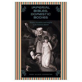 Imperial Bibeln, inländische stellen: Frauen, Sexualität und Religion in den viktorianischen Markt