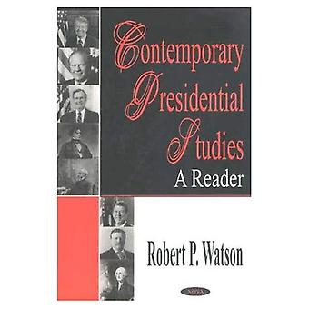 Contemporary Presidential Studies : A Reader