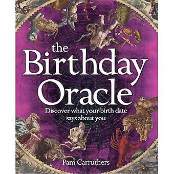 Födelsedag oraklet: Upptäck vad ditt födelsedatum avslöjar om dig