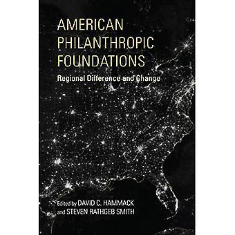 Fondations philanthropiques américaines: Différence régionale et changement (études philanthropiques et sans but lucratif)